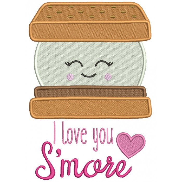 I Love You Smore Filled Machine Embroidery Design Digitized Pattern
