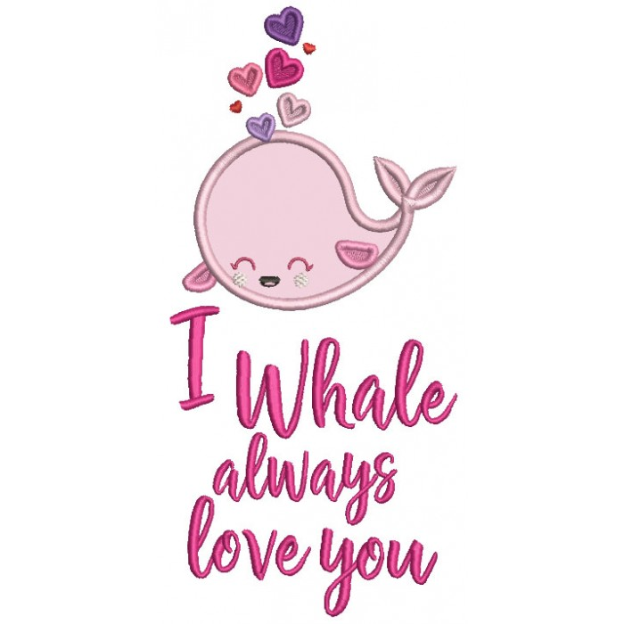 I Whale Always Love You Valentine's Day Applique Machine Embroidery Design Digitized Pattern