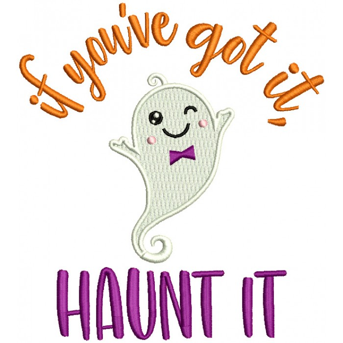 If You've Got It Haunt It Cute Boy Ghost Halloween Filled Machine Embroidery Design Digitized Pattern