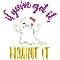 If You've Got It Haunt It Cute Girl Ghost Wearing a Bow Halloween Applique Machine Embroidery Design Digitized Pattern