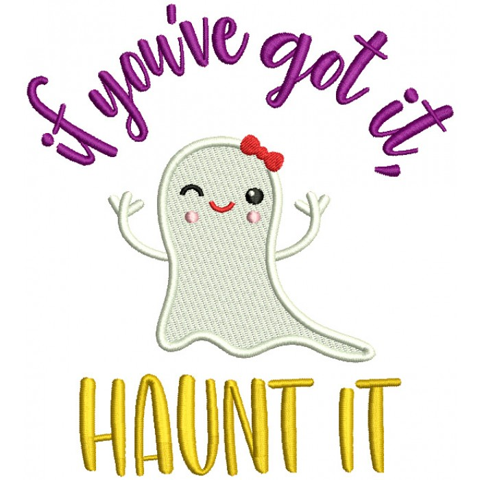 If You've Got It Haunt It Cute Girl Ghost Wearing a Bow Halloween Filled Machine Embroidery Design Digitized Pattern