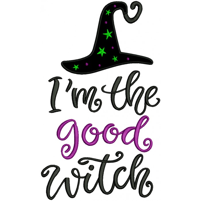 I'm The Good Witch Halloween Applique Machine Embroidery Design Digitized Pattern