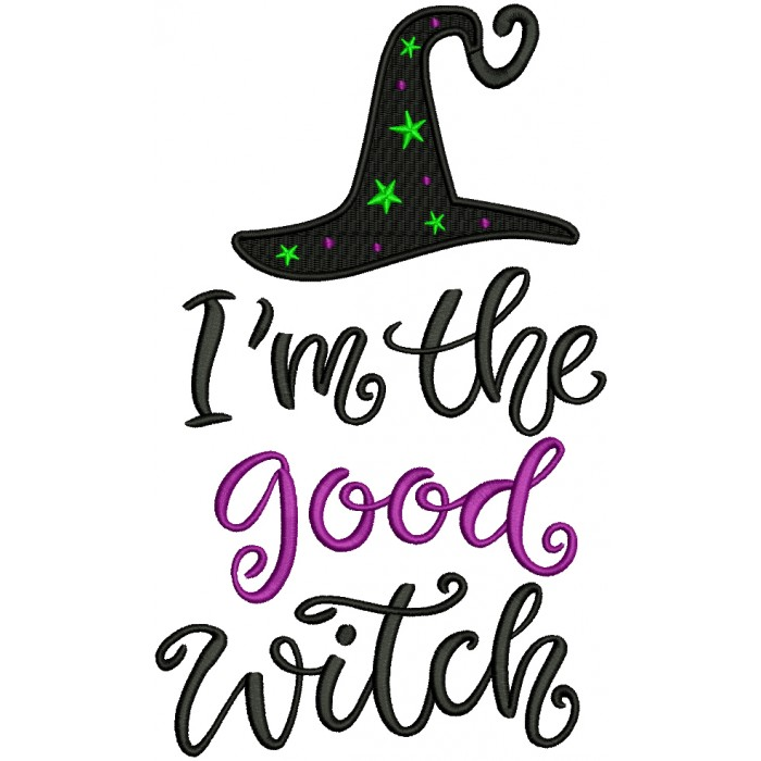 I'm The Good Witch Halloween Filled Machine Embroidery Design Digitized Pattern