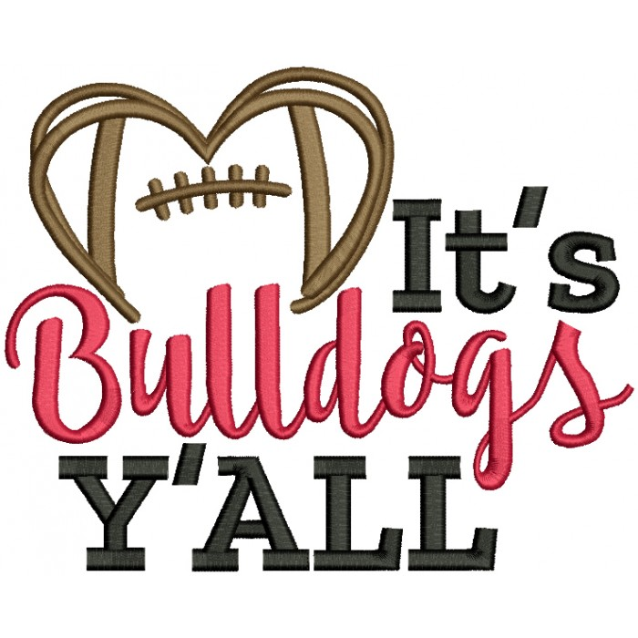 It's Bulldogs Y'ALL Love Football Filled Machine Embroidery Design Digitized Pattern