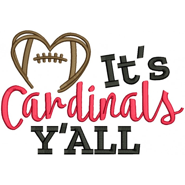 It's Cardinals Y'ALL Love Football Filled Machine Embroidery Design Digitized Pattern