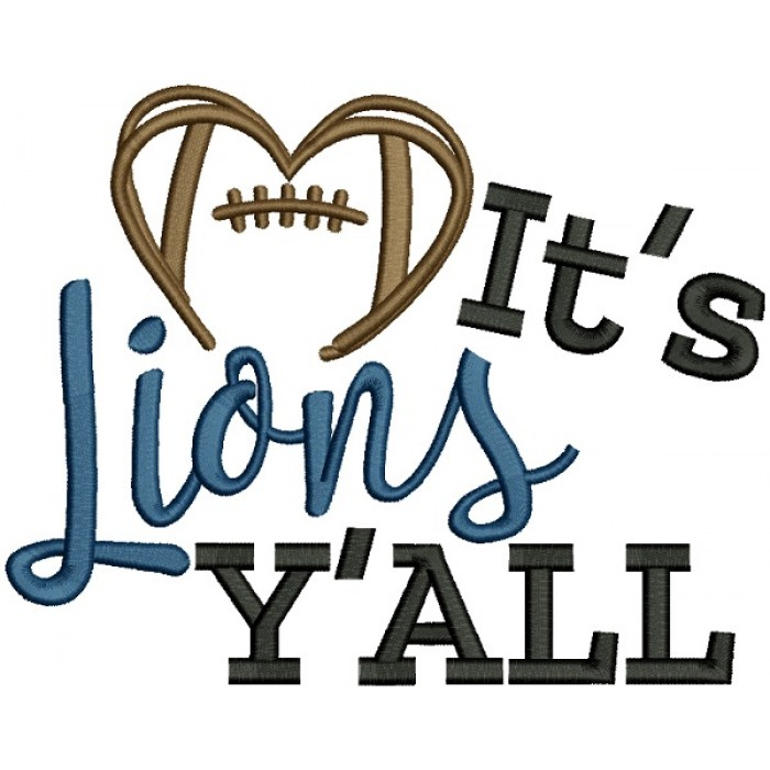 It's Lions Y'ALL Love Football Filled Machine Embroidery Design Digitized Pattern