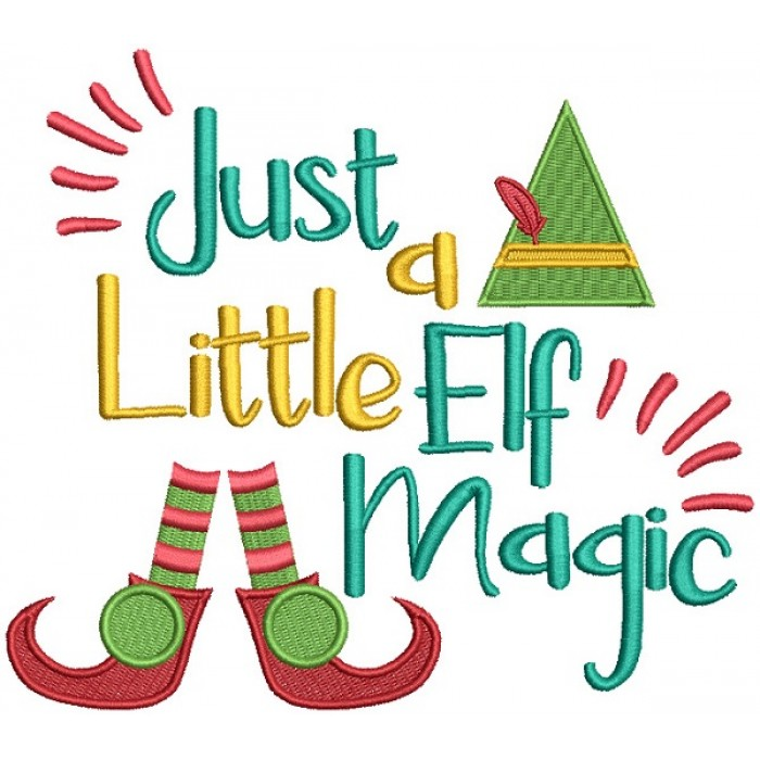Just A Little Elf Magic Christmas Filled Machine Embroidery Design Digitized Pattern