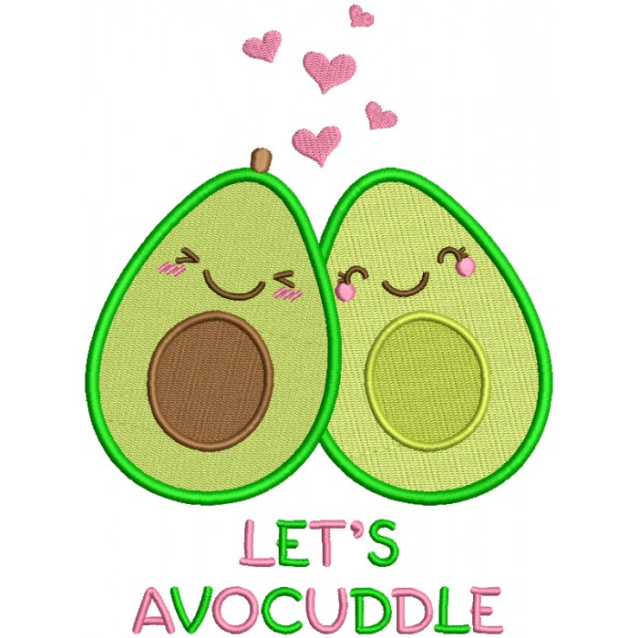 Let's Avocuddle Filled Machine Embroidery Design Digitized Pattern