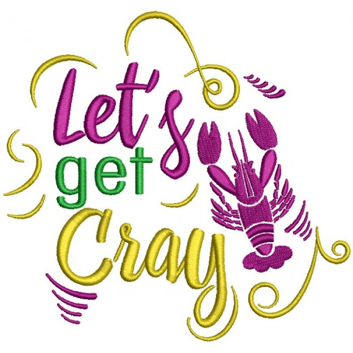 Let's Get Cray Mardi Gras Lobster Filled Machine Embroidery Design Digitized Pattern