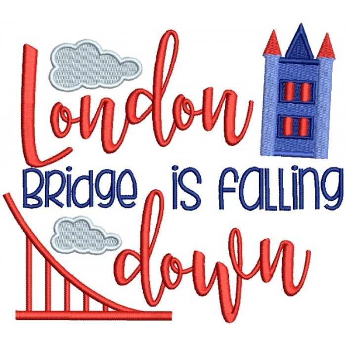 London Bridge Is Falling Down Filled Machine Embroidery Design Digitized Pattern