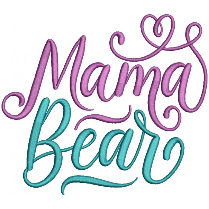 Mama Bear Mother's Day Filled Machine Embroidery Design Digitized Pattern