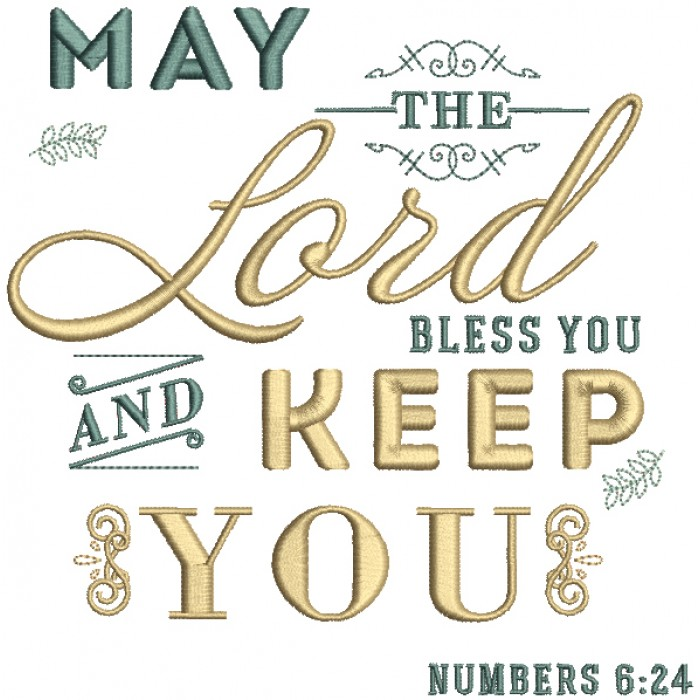 May The Lord Bless You And Keep You Numbers 6-24 Bible Verse Religious Filled Machine Embroidery Design Digitized Pattern