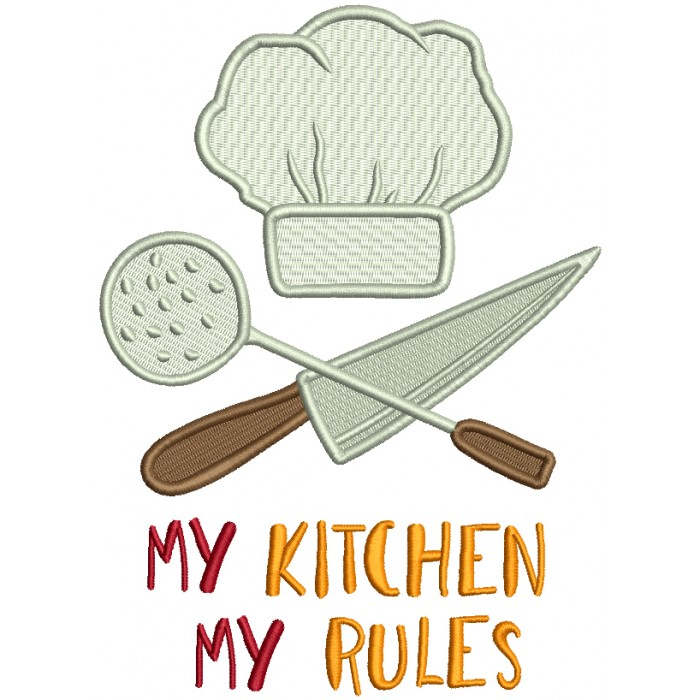 My Kitchen My Rules Chef Hat Filled Machine Embroidery Design