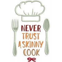 Never Trust A Skinny Cook Applique Machine Embroidery Design Digitized Pattern