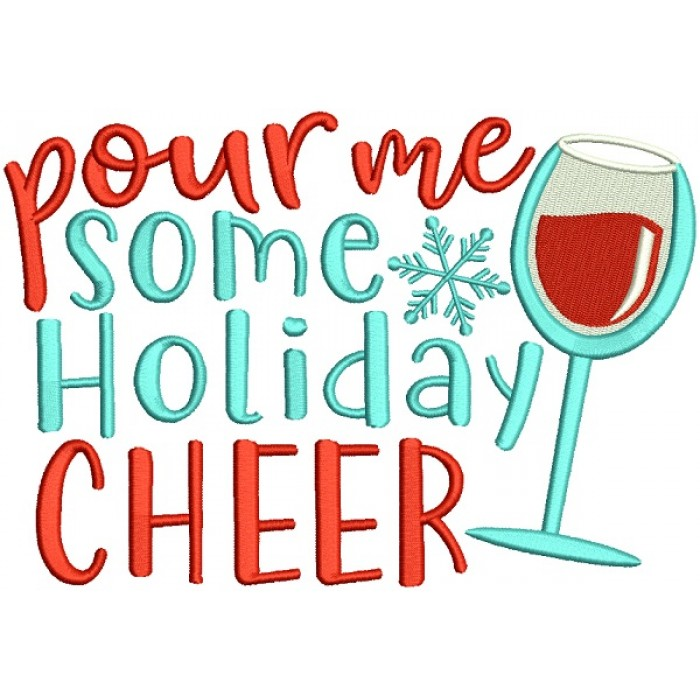 Pour Me Some Holiday Cheer Glass Of Wine Christmas Filled Machine Embroidery Design Digitized Pattern