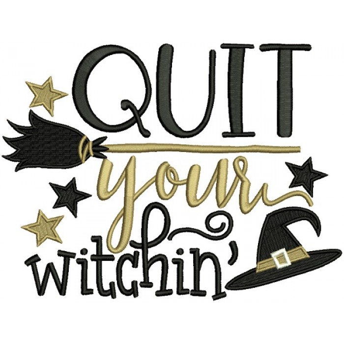 Quit Your Witchin Halloween Filled Machine Embroidery Design Digitized Pattern
