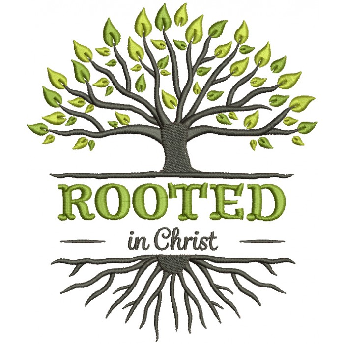 Rooted In Christ Religious Filled Machine Embroidery Design Digitized Pattern