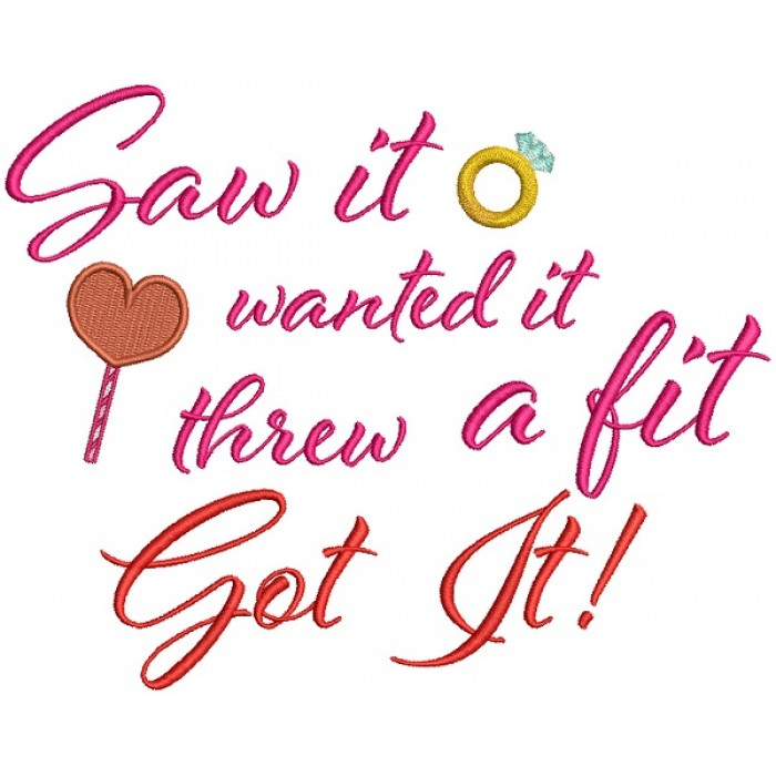 Saw It Wanted It Threw A Fit Got It Ring Filled Machine Embroidery Design Digitized Pattern