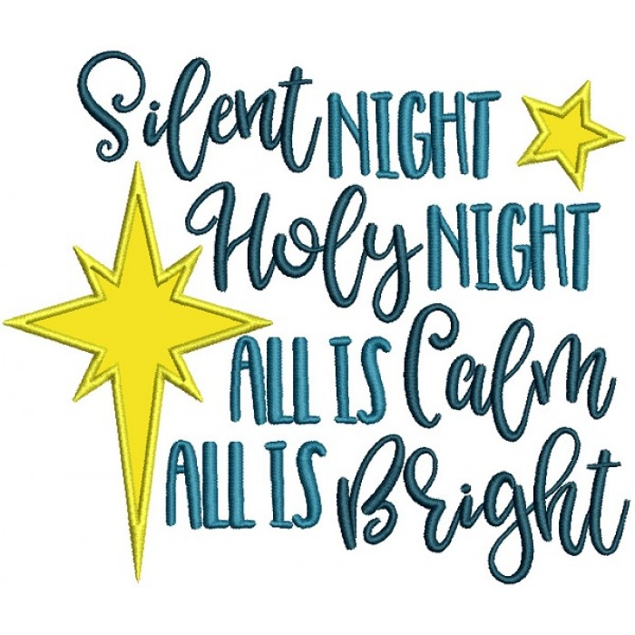 Silent Night Holy Night All Is Calm All Is Bright Christmas Applique Machine Embroidery Design Digitized Pattern