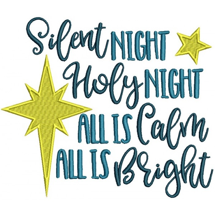 Silent Night Holy Night All Is Calm All Is Bright Christmas Filled Machine Embroidery Design Digitized Pattern