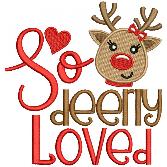 So Deerly Loved Cute Reindeer Christmas Filled Machine Embroidery Design Digitized Pattern