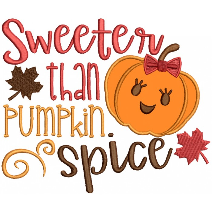 Sweeter Than Pumpkin Spice Halloween Applique Machine Embroidery Design Digitized Pattern
