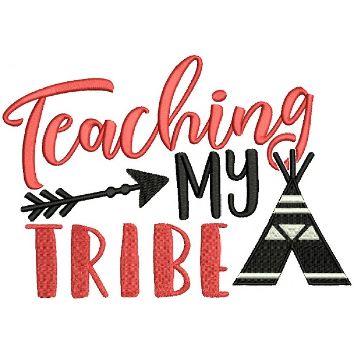 Teaching My Tribe Filled Machine Embroidery Design Digitized Pattern