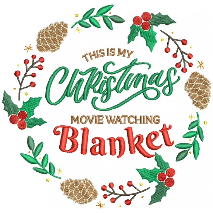 This Is My Christmas Movie Watching Blanket Filled Machine Embroidery Design Digitized Pattern