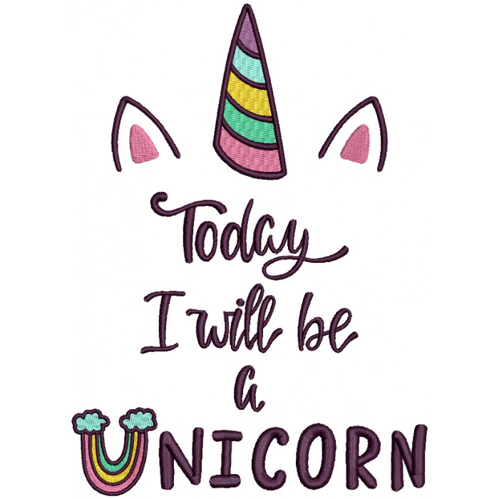 Today I'm A Unicorn Filled Machine Embroidery Design Digitized Pattern