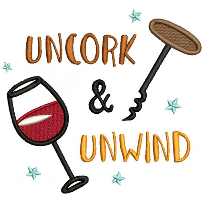 Uncorck And Unwind Filled Machine Embroidery Design Digitized Pattern