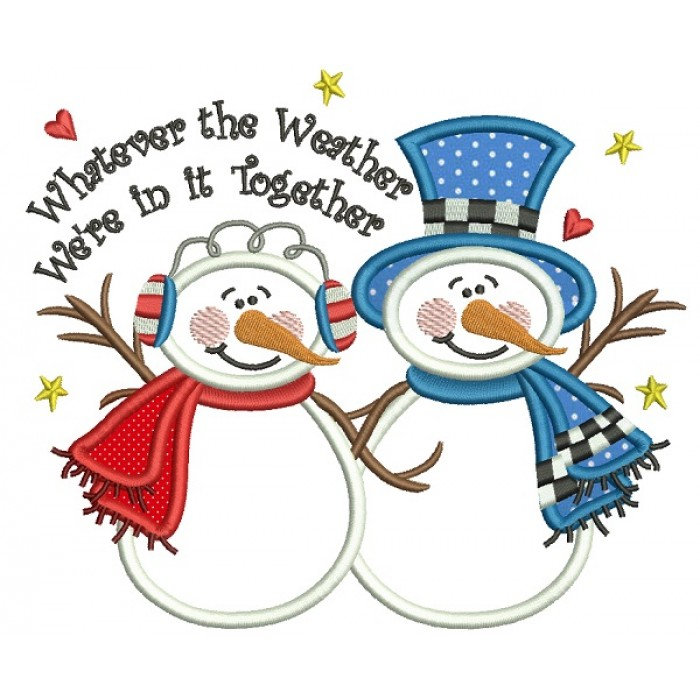 Whatever The Weather We're In It Together Snowman And Snow Woman Christmas Applique Machine Embroidery Design Digitized Pattern