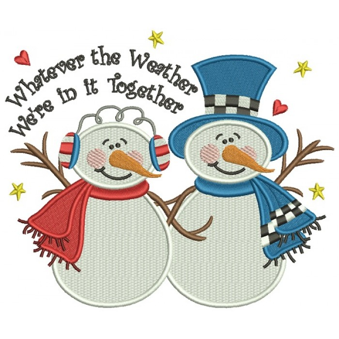 Whatever The Weather We're In It Together Snowman And Snow Woman Christmas Filled Machine Embroidery Design Digitized Pattern