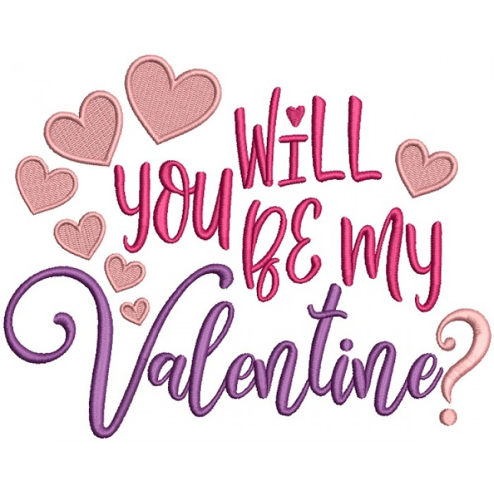 Will You Be My Valentine Filled Machine Embroidery Design Digitized Pattern