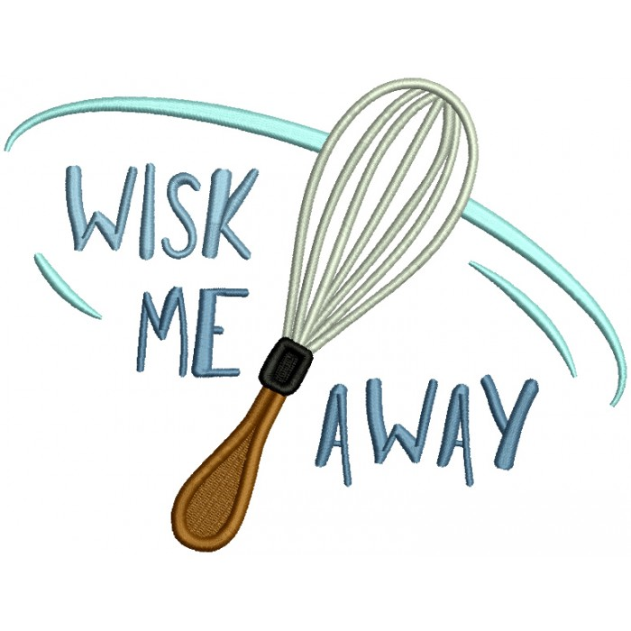 Wisk Me Away Cooking Filled Machine Embroidery Design Digitized Pattern