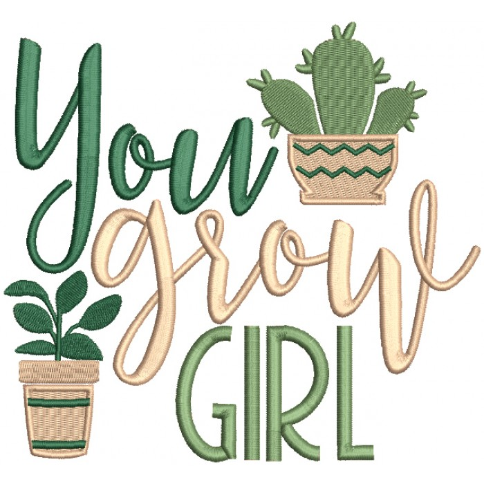 You Grow Girl Filled Machine Embroidery Design Digitized Pattern