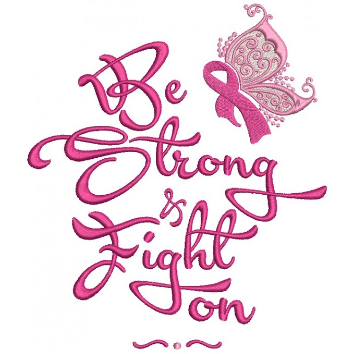 Be Strong And Fight On Breast Cancer Awareness Ribbon Filled Machine Embroidery Design Digitized Pattern
