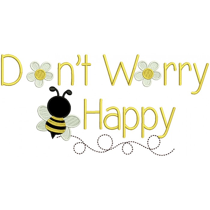 Don't Worry Be Happy Little Bee Applique Machine Embroidery Design Digitized Pattern