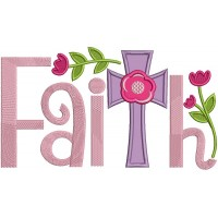 Faith Cross With Flowers Applique Machine Embroidery Design Digitized Pattern