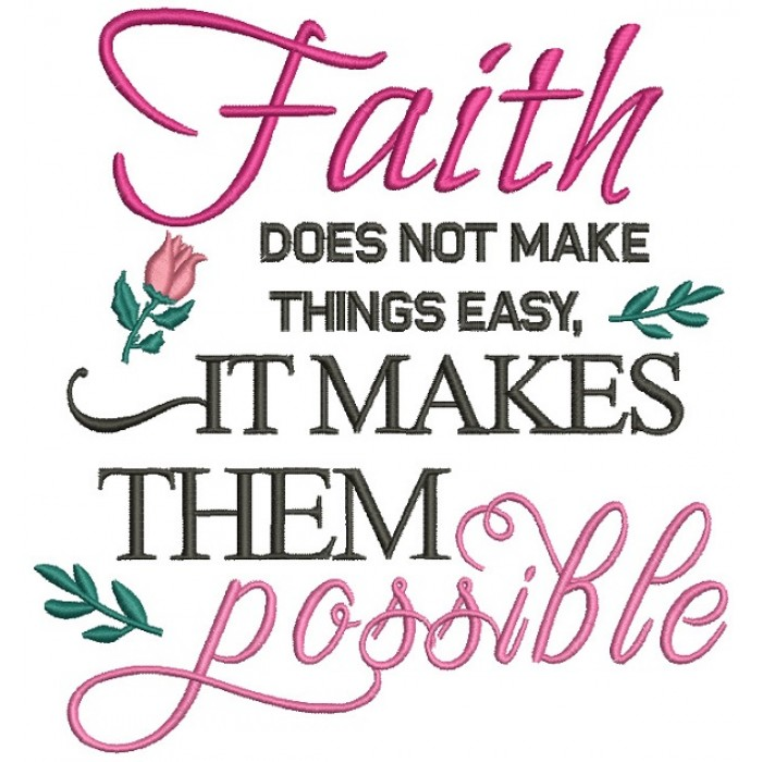 Faith Does Not Make Things Easy It Makes The Possible Breast Cancer Awareness Filled Machine Embroidery Design Digitized Pattern