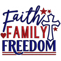 Faith Family Freedom Cross Patriotic Independence Day Applique Machine Embroidery Design Digitized Pattern