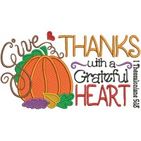 Give Thanks With a Grateful Heart Thessalonians 5-18 Religious Applique Machine Embroidery Design Digitized Pattern