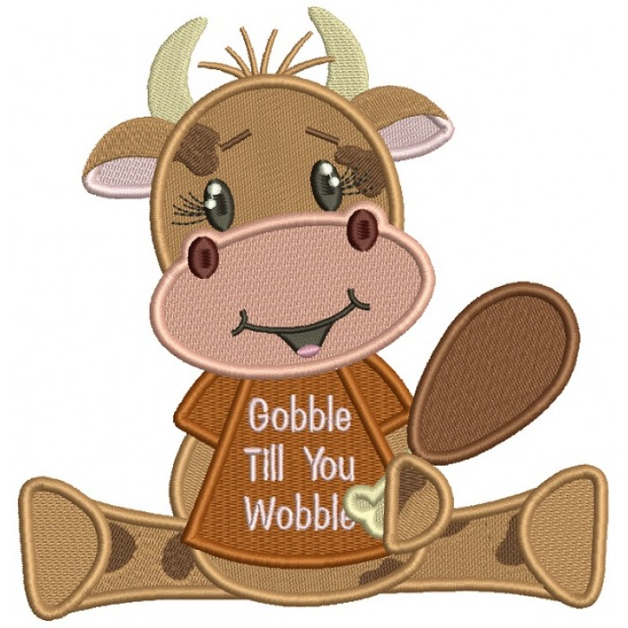 Gobble Til You Wobble Cute Cow Filled Thanksgiving Machine Embroidery Design Digitized Pattern