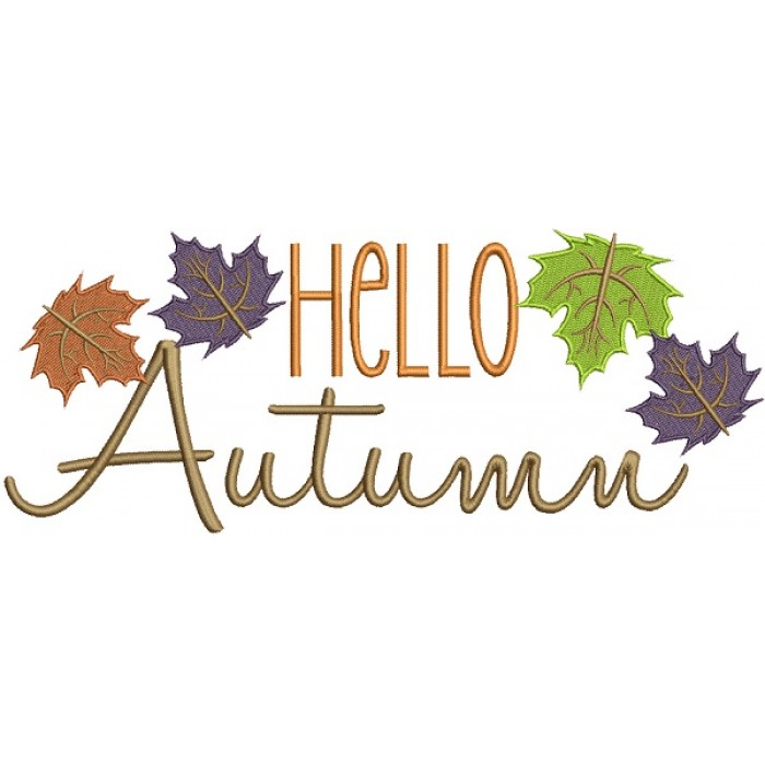 Hello Autumn Colorful Leaves Filled Machine Embroidery Design Digitized Pattern