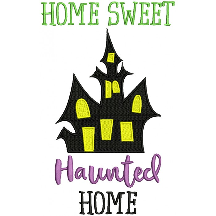 Home Sweet Haunted Home Filled Halloween Machine Embroidery Design Digitized Pattern