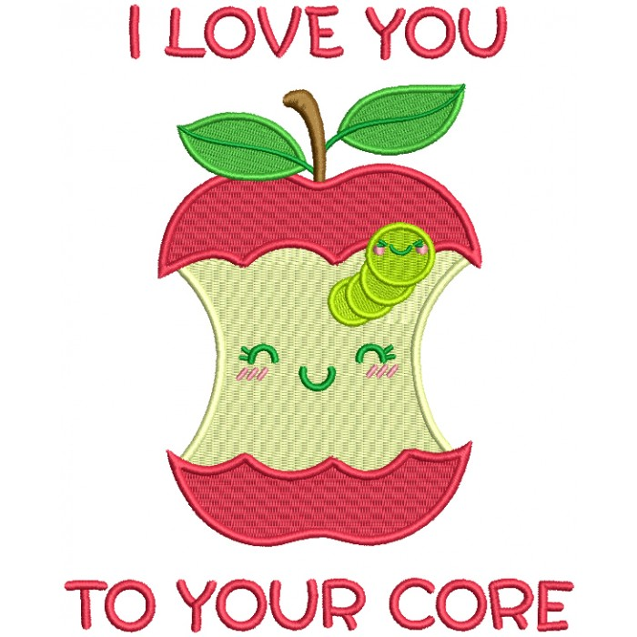 I love You To Your Core Filled Machine Embroidery Design Digitized Pattern