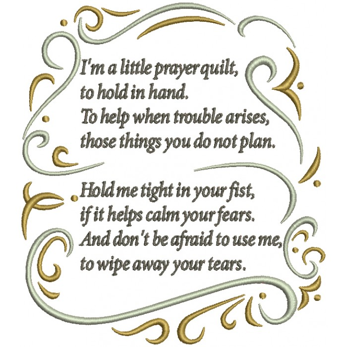 I'm A Little Prayer Quilt To Hold in Hand To Help When Trouble Arises Those Things You Do Not Plan Hold Me Tight In Your Fist If It Helps Calm Your Fears Filled Machine Embroidery Design Digitized Pattern