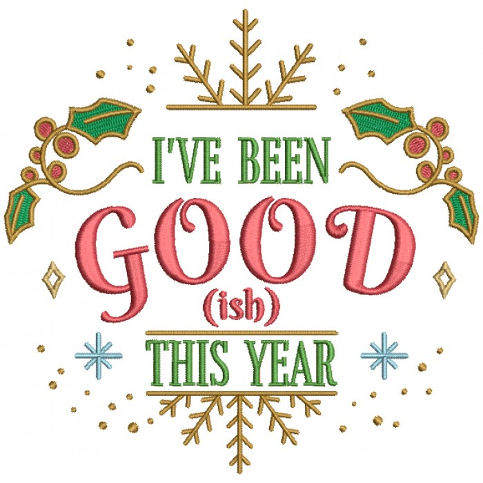 I've Been GOODish This Year Filled Christmas Machine Embroidery Design Digitized Pattern