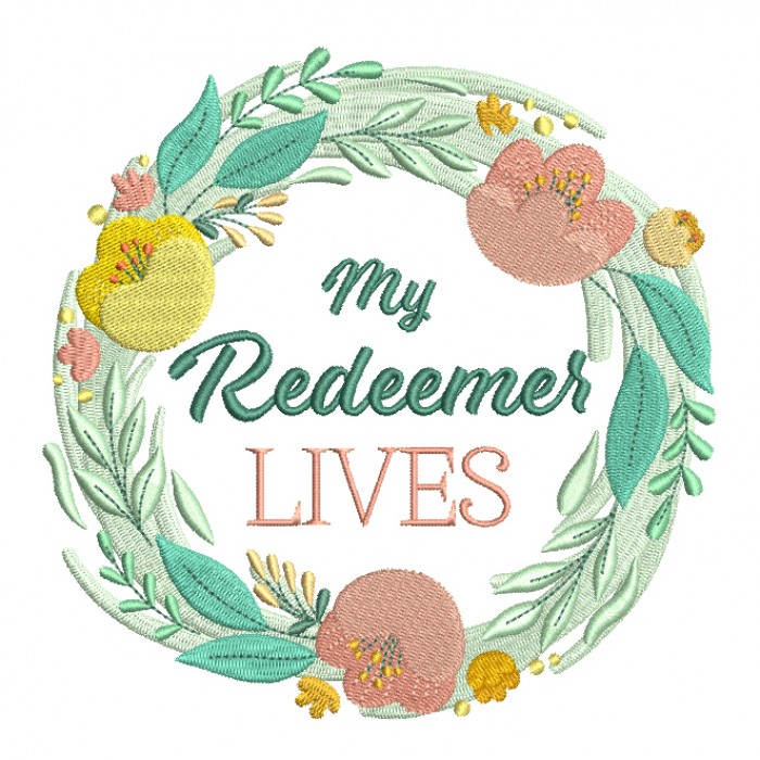 My Redeemer Lives Easter Religious Filled Machine Embroidery Design Digitized Pattern