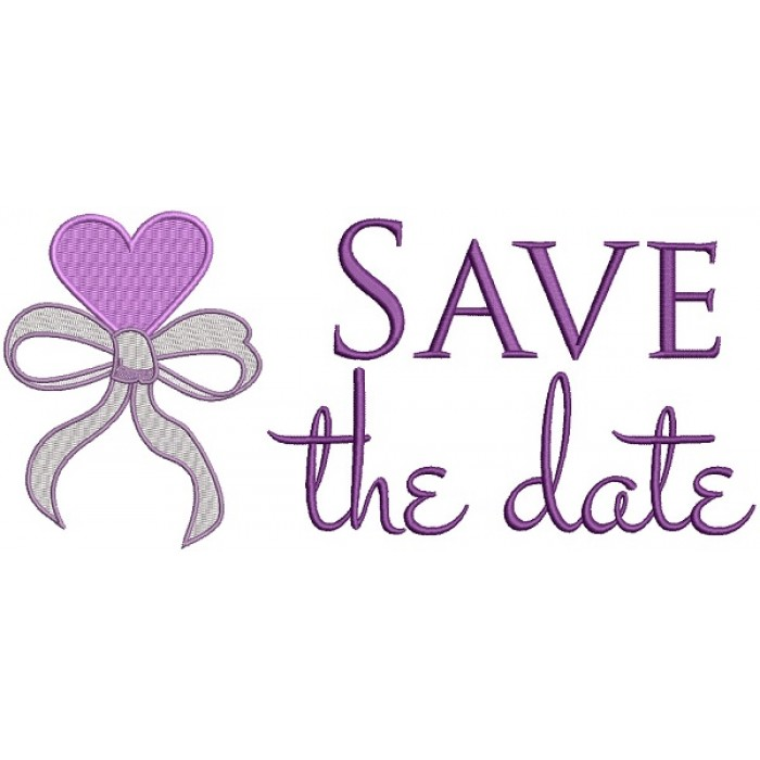 Save The Date Heart Ribbon Wedding Filled Machine Embroidery Design Digitized Pattern