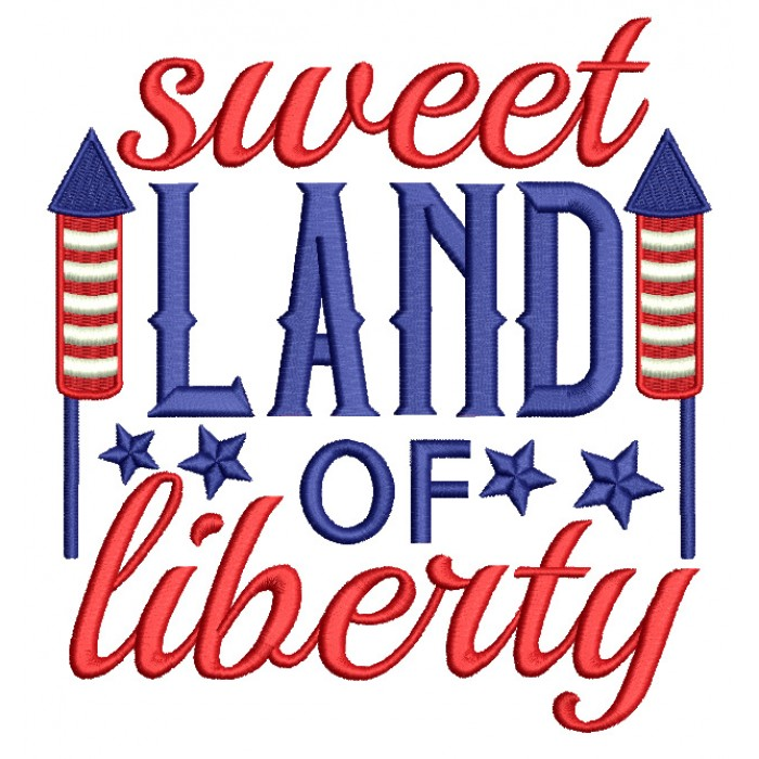 Sweet Land Of Liberty Patriotic Independence Day Filled Machine Embroidery Design Digitized Pattern